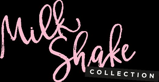 Milk Shake collection